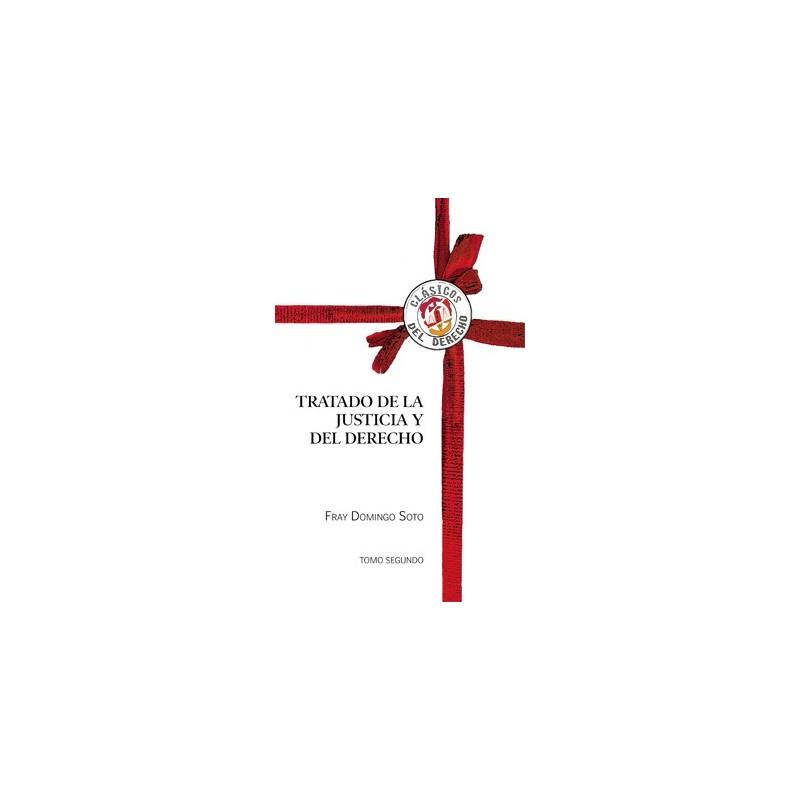 Tratado de la Justicia y del Derecho. Tomo II