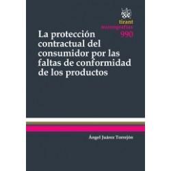 La Protección Contractual del Consumidor por las Faltas de Conformidad de los Productos