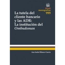 La Tutela del Cliente Bancario y las Adr. La Institución del Ombudsman