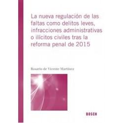 La nueva regulación de las faltas como delitos leves, infracciones administrativas o ilícitos civiles