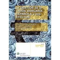 La gestión de la crisis bancaria española y sus efectos