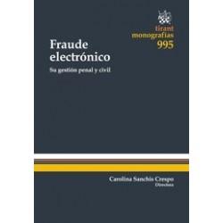 Fraude Electrónico su Gestión Penal y Civil
