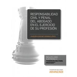 Responsabilidad civil y penal del abogado en el ejercicio de su profesión