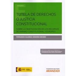 Tutela de derechos o justicia constitucional