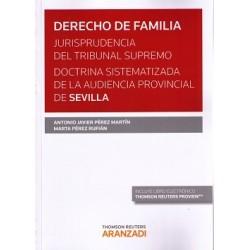Derecho de familia. Jurisprudencia del Tribunal Supremo. Doctrina sistematizada de la Audiencia Provincial de Sevilla
