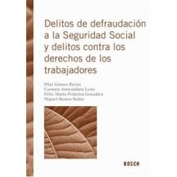Delitos de defraudación a la Seguridad Social y contra los derechos de los trabajadores