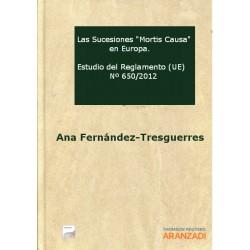 """Las Sucesiones """"Mortis Causa en Europa. Estudio del Reglamento UE Nº 650/2012"""