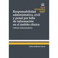 Responsabilidad Administrativa, Civil y Penal por Falta de Información en el Ámbito Clínico. Criterios Indemnizatorios