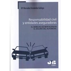Responsabilidad civil y entidades aseguradoras. El derecho de repetición en el seguro del automóvil