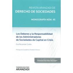 Los deberes y la responsabilidad de los administradores de sociedades de capital en crisis (RDS núm. 45 1ª monografía 2016)