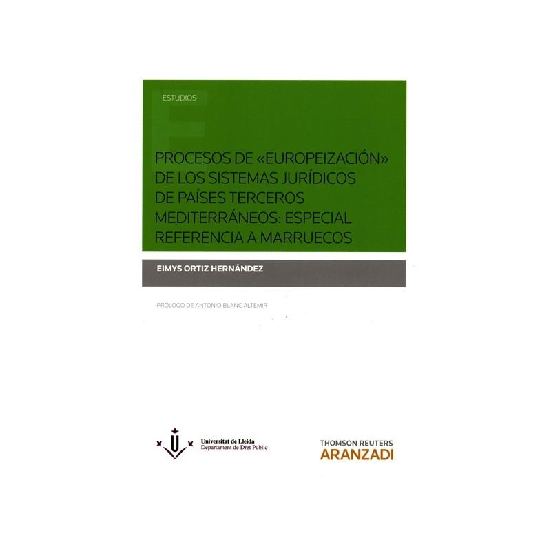 Procesos de europeización de los sistemas jurídicos de países terceros mediterráneos: especial referencia a Marruecos