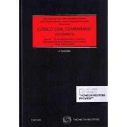 Código Civil comentado. Volumen III. (Arts.1088 a 1444) Libro IV. De las obligaciones y contratos. Obligaciones
