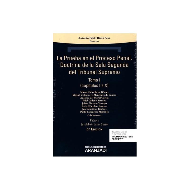 La prueba en el proceso penal. Doctrina de la Sala Segunda del Tribunal Supremo. Tomo I y Tomo II