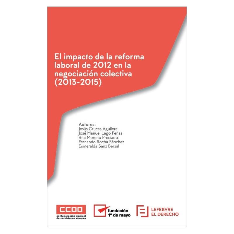 El impacto de la Reforma Laboral de 2012 en la Negociación Colectiva (2013-2015)