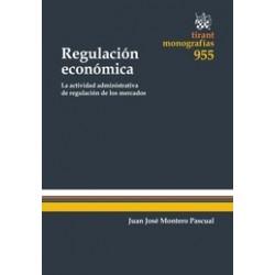 Regulación económica. La actividad administrativa de regulación de los mercados