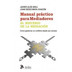 Manual práctico para mediadores. El misterio de la mediación