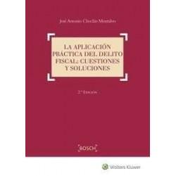 La aplicación práctica del delito fiscal. Cuestiones y soluciones