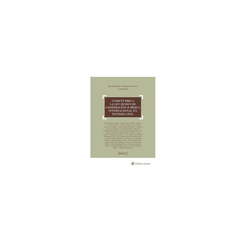 Comentario a la Ley 29/2015 de cooperación jurídica internacional en materia civil