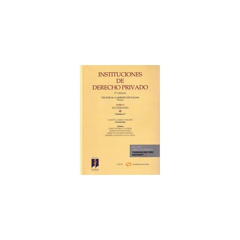 Instituciones de Derecho Privado. Tomo V. Sucesiones. Volumen 2º