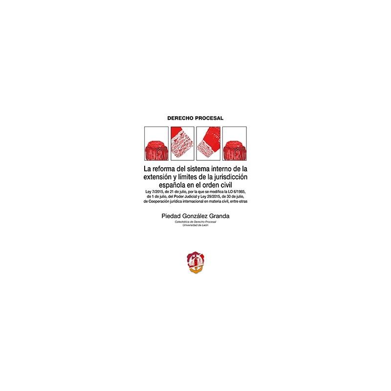 La reforma del sistema interno de la extensión y límites de la jurisdicción española en el orden civil