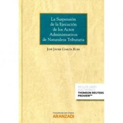 La suspensión de la ejecución de los actos administrativos de la naturaleza tributaria