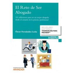 El reto de ser abogado. 101 reflexiones para ser un mejor abogado desde el corazón de la práctica profesional