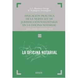 Aplicación práctica de la nueva Ley de Jurisdicción Voluntaria en la oficina notarial.Tomo VII Colección Oficina Notarial