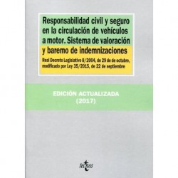 Responsabilidad civil y seguro en la circulación de vehículos a motor. Sistema de valoración y baremo de indemnizaciones
