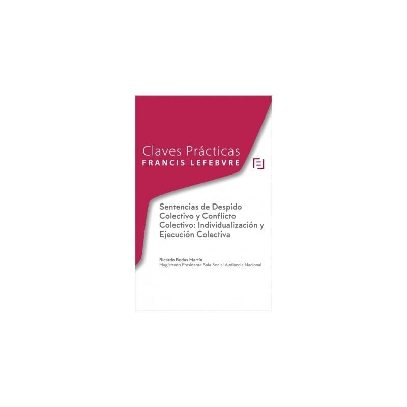 Claves prácticas. Sentencias de despido colectivo y conflicto colectivo. Individualización y ejecución colectiva