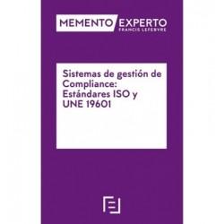 Memento Experto Sistemas de Gestión de Compliance: Estándares ISO y UNE 19601