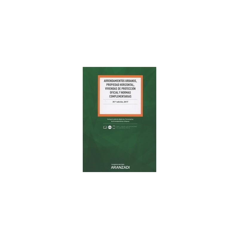 Arrendamientos Urbanos, Propiedad Horizontal, Viviendas de Protección Oficial y Normas Complementarias