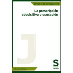 La prescripción adquisitiva o usucapión