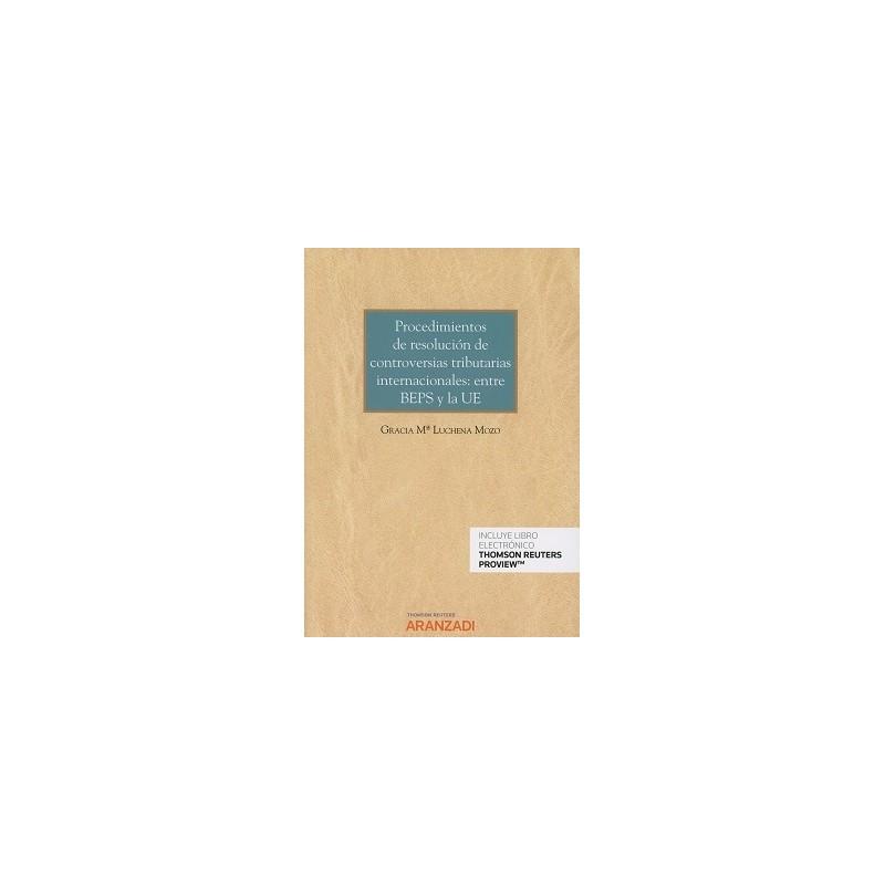 Procedimientos de resolución de controversias tributarias internacionales: entre BEPS y la UE