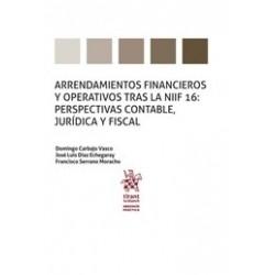 Arrendamientos Financieros y Operativos Tras la Niif 16: Perspectivas Contable, Jurídica y Fiscal
