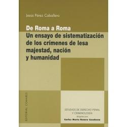 De Roma a Roma. Un ensayo de sistematización de los crímenes de lesa majestad, nación y humanidad