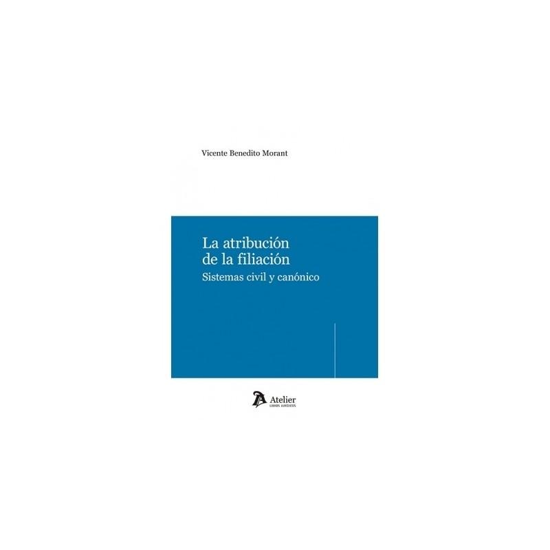 La atribución de la filiación. Sistemas civil y canónico