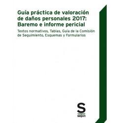 Guía práctica de valoración de daños personales 2017: Baremo e informe pericial