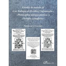 Estudio de autoría de «Los Trabajos de Persiles y Sigismunda», «Philosophía antigua poética» y «Novelas ejemplares»
