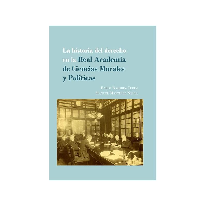 La historia del derecho en la Real Academia de Ciencias Morales y Políticas