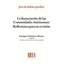 La financiación de las Comunidades Autónomas: Reflexiones para su revisión