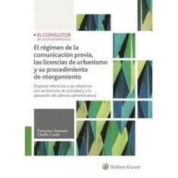 El régimen de la comunicación previa, las licencias de urbanismo y su procedimiento de otorgamiento