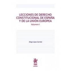 Lecciones de derecho constitucional de España y de la unión europea. Volumen I
