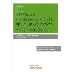 Stalking: análisis jurídico, fenomenológico y victimológico