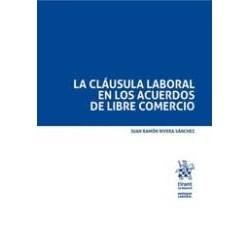 La cláusula laboral en los acuerdos de libre comercio