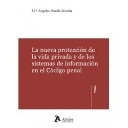 La nueva protección de la vida privada y de los sistemas de información en el Código penal
