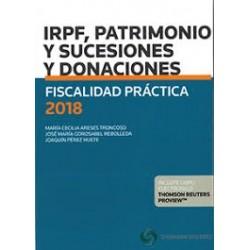 Fiscalidad práctica 2018. IRPF, Patrimonio y Sucesiones y Donaciones