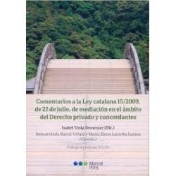 Comentarios a la Ley catalana 15/2009, de 22 de julio, de mediación en el ámbito del Derecho privado y concordantes