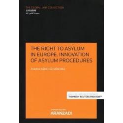 The right to asylum in Europe. Innovation of asylum procedures
