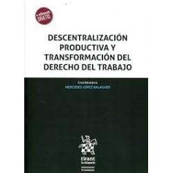 Descentralización Productiva y Transformación del Derecho del Trabajo