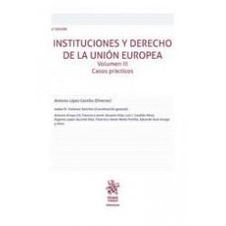 Instituciones y Derecho de la Unión Europea. Vol III. Casos prácticos